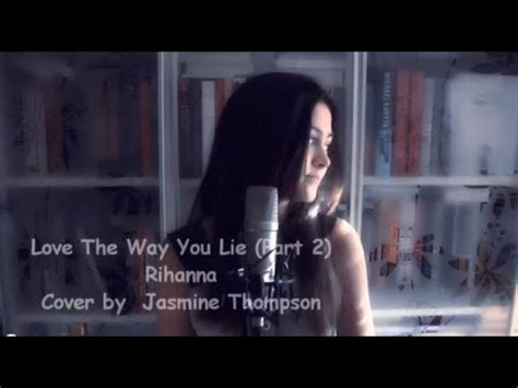rihanna love the way you lie part 2 cover by jasmine