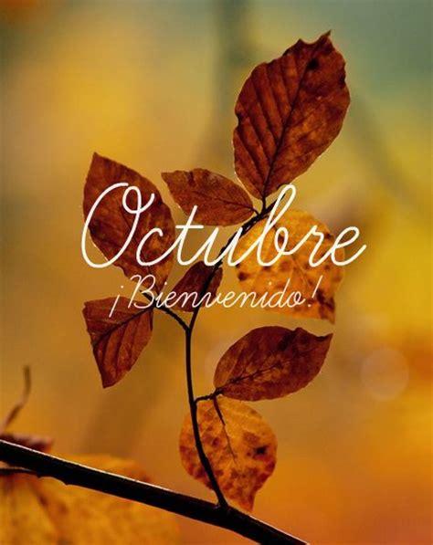 imagenes del mes de octubre con frases 161 bienvenido octubre compartiendo luz con sol