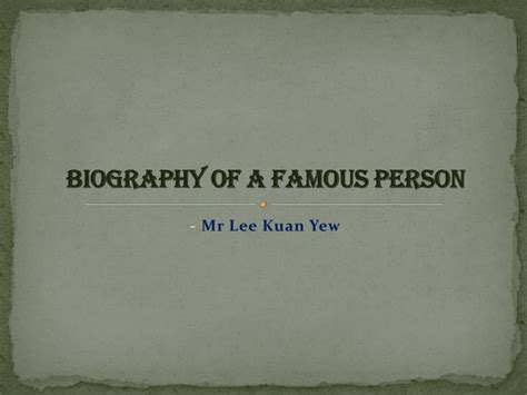 autobiography of famous person ppt biography of a famous person powerpoint presentation