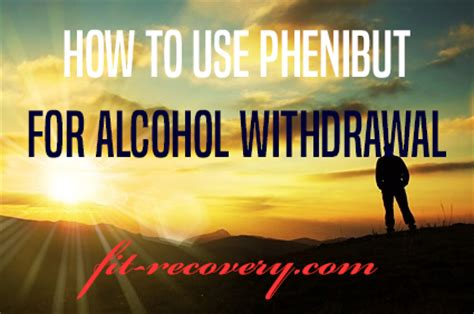 Phenibut Detox by How To Use Phenibut For Withdrawal Fit Recovery