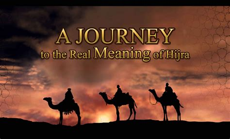 Hijrah From a journey to the real meaning of hijrah