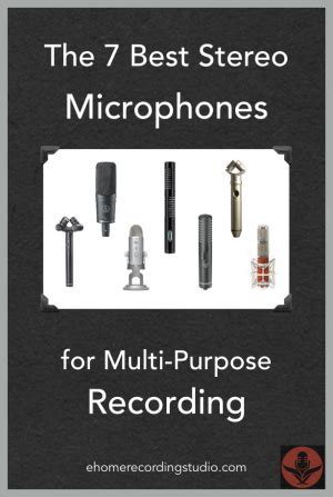 best to record the 7 best stereo microphones for multi purpose recording