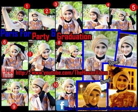 tutorial hijab paris untuk pesta dan wisuda tutorial jilbab untuk hijaber indonesia tutorial model