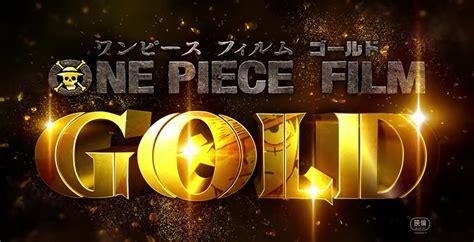 nouveau film one piece 2015 un teaser pour le nouveau film one piece gold kana
