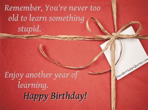 Happy Birthday Sarcastic Wishes Birthday Wishes Funny Sarcastic Stupid
