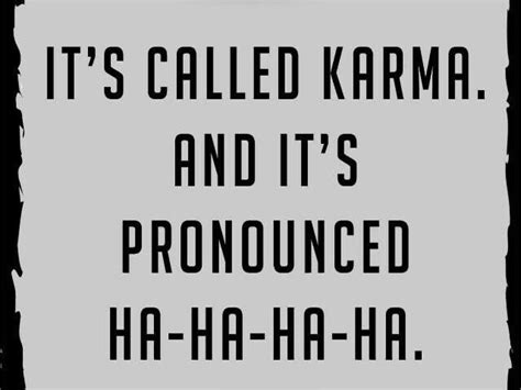 exist otherwise the life it s called karma tap to see more funny quotes about karma mobile9 funny stuff for a laugh