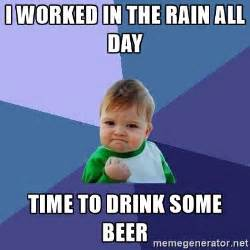 Kid Drinking Beer Meme - i worked in the rain all day time to drink some beer