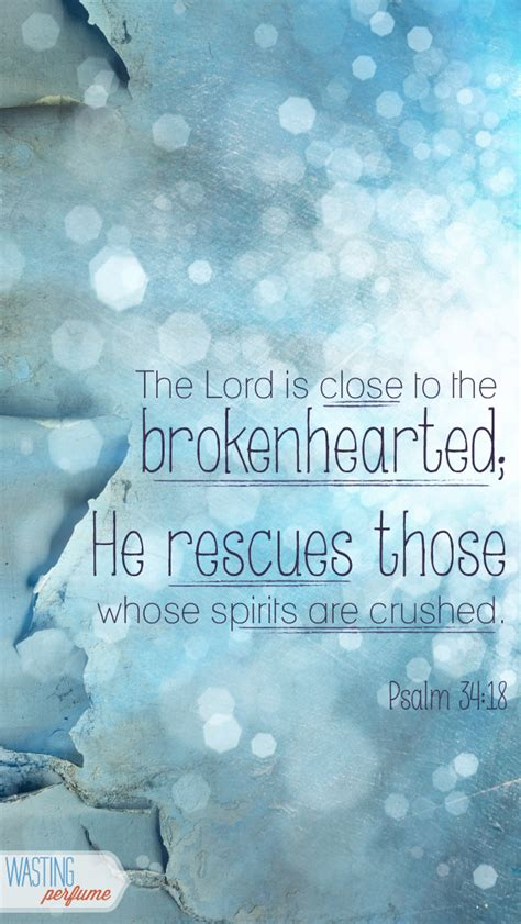 bible verses to comfort a broken heart psalm 34 18 http www roanokemyhomesweethome com