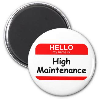 7 Signs You Are A High Maintenance by High Maintenance Gifts On Zazzle