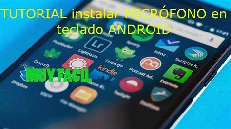 tutorial internet gratis no celular samsung tutorial configurar micr 243 fono voz en teclado android