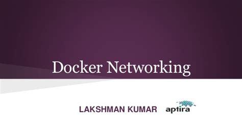docker libnetwork tutorial docker networking libnetwork lakshman kumar