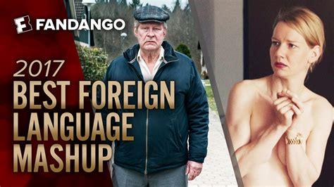 best foreign best foreign language mashup 2017 oscar nominated