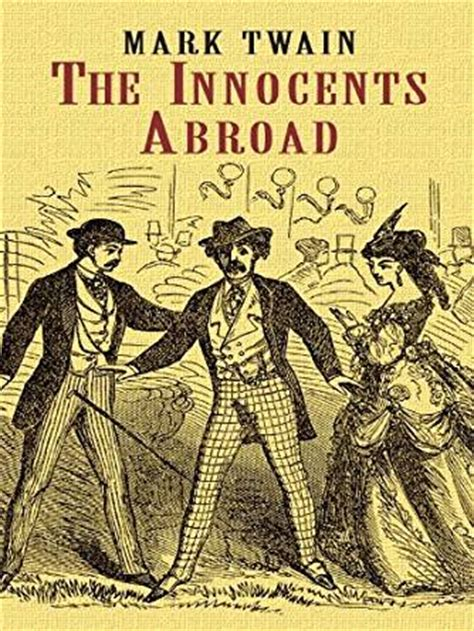 the innocents abroad books the innocents abroad dover value editions kindle