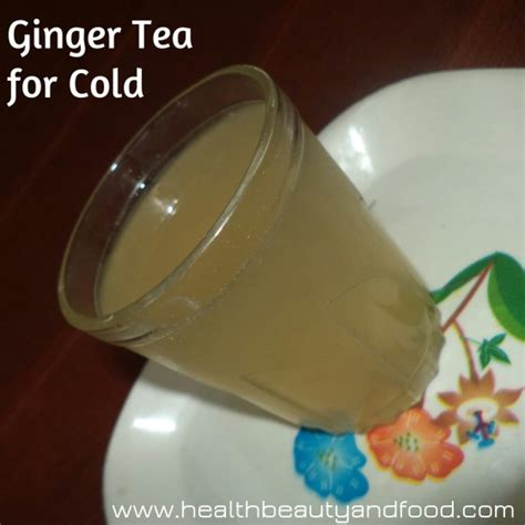 ginger tea for cold health beauty and food