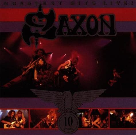 saxon album wikipedia release greatest hits live by saxon musicbrainz