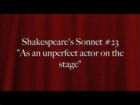 Shakespeare Sonnet 23 Essay by Shakespeare S Sonnet 23 Quot As An Unperfect Actor On The Stage Quot