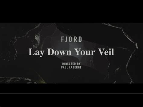 fjord lay down your veil official video youtube - Fjord Lay Down Your Veil Lyrics