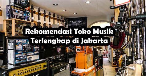 rekomendasi toko musik terlengkap  jakarta
