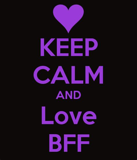 imagenes de keep calm bff bff pictures keep calm and love bff keep calm keep