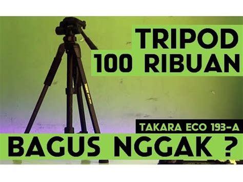 Tripod Takara Eco 193a review tripod takara eco 193a indonesia tripod 100 ribuan bagus ngga