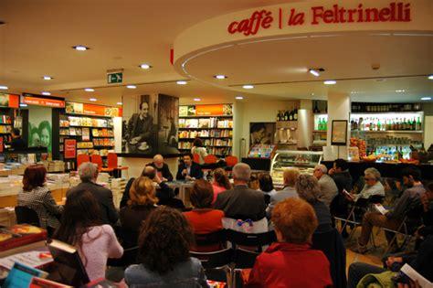 librerie feltrinelli a roma pomeriggio di cultura alle librerie feltrinelli vita low