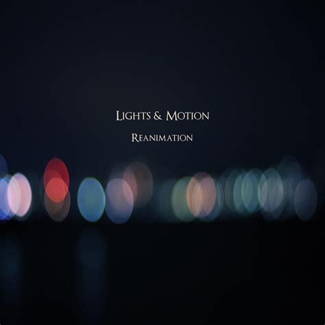 Light And Motion by Lights Motion Reanimation Rockfreaks Net