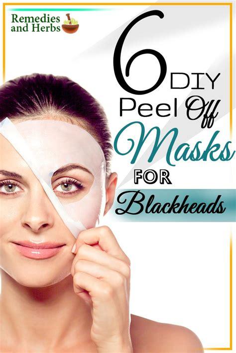 diy masks for blackheads 6 diy peel masks for blackheads diy home remedies kitchen remedies and herbs