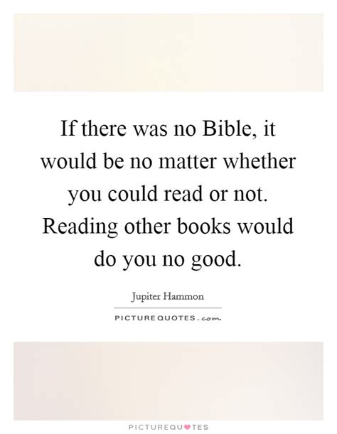 whether or not you read reading bible quotes sayings reading bible picture quotes