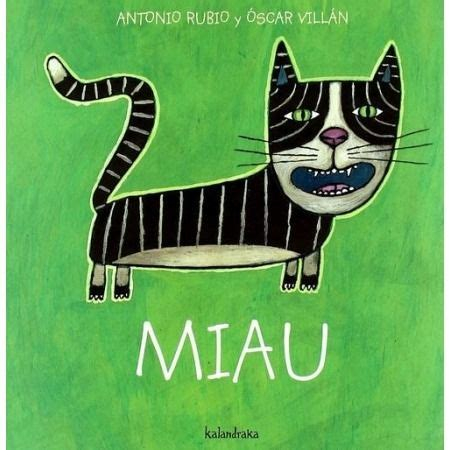 miau de la cuna miau de la cuna a la luna libro editorial kalandraka 9788493375997