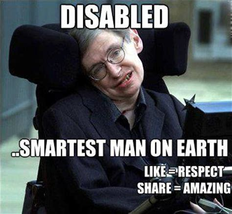 Disabled Meme - stephen hawking meme