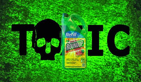 The Gift Glyposate Detox by Monsanto S Roundup Glyphosate Is Literally Everywhere