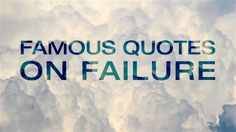 famous failures youtube quotes about failure and not giving up famous quotes on