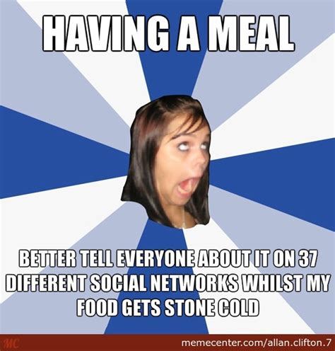 Annoying Girl Meme - annoying facebook girl gets dinner by recyclebin meme center