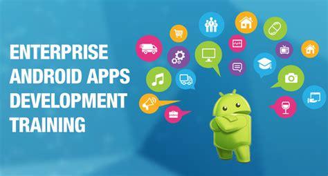 for enterprise android enterprise android apps development wcc