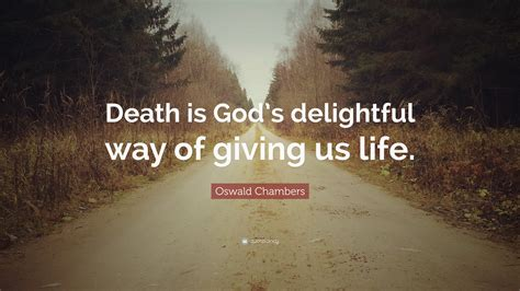 Life S Beautiful Delightful Quotesdelightful Quotes - oswald chambers quotes 100 wallpapers quotefancy
