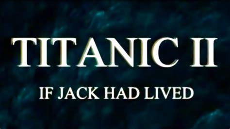 film titanic version française complet titanic ii if jack had lived youtube