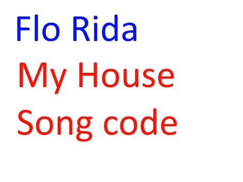 my house song roblox flo rida my house song code welcome youtube