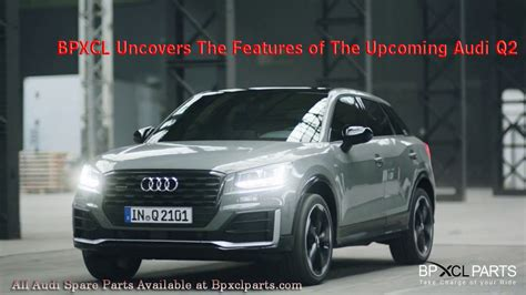 Audi Spare by Bpxcl Uncovers The Features Of The Upcoming Audi Q2