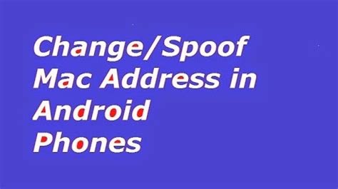 change mac address android change spoof mac address of your android phone computerworld4ol tech tutorial free recharge