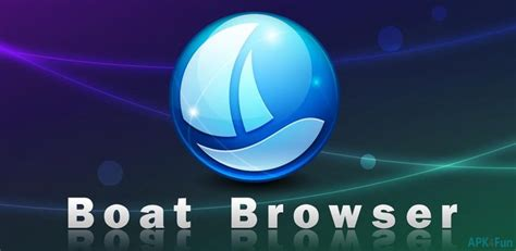 boat browser for android apk download boat browser apk 8 7 8 apk4fun