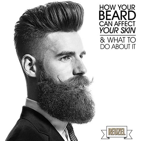 Do You Influence Your Mans Style by How Your Beard Can Affect Your Skin What To Do About