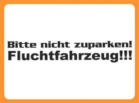 Autoaufkleber Spr Che by Autoaufkleber Spr 252 Che Bitte Nicht Zuparken Fluchtfahrzeug