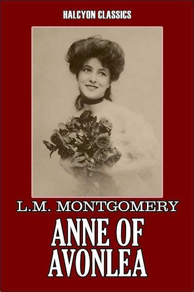 anne of avonlea anne 0349009384 anne of avonlea by l m montgomery anne of green gables 2 by l m montgomery nook book