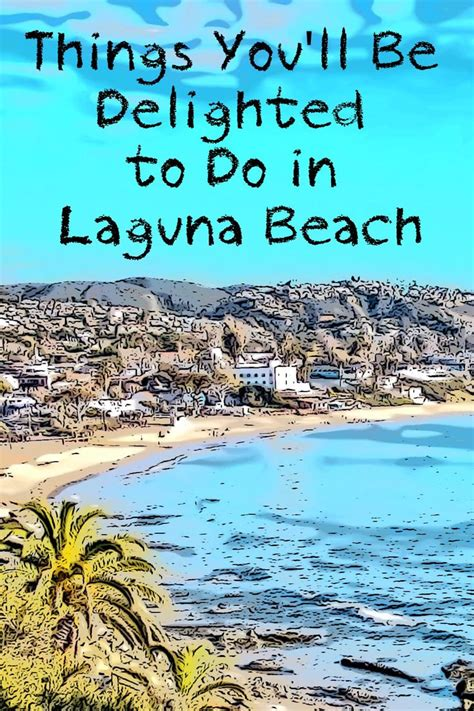 Laguna Will Go To by Things To Do In Laguna California That Will Delight