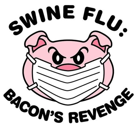 swing flu swine flu bacon s revenge funny infection control and