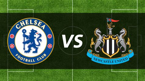 chelsea vs newcastle can the gunners take down the foxes goli sports