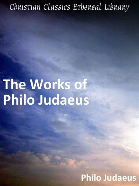 philo of alexandria an intellectual biography the anchor yale bible reference library books works of philo judaeus christian classics ethereal library