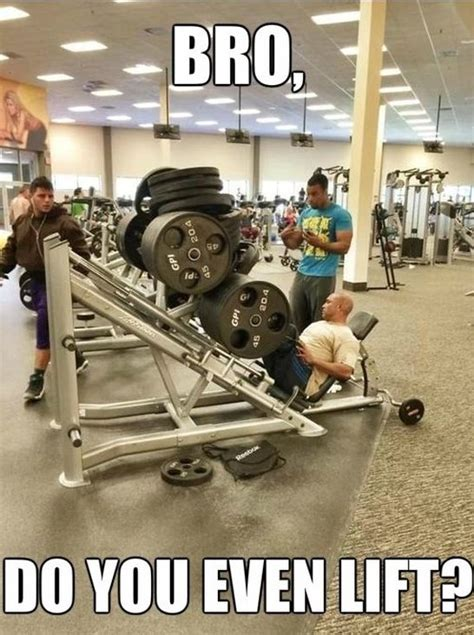Gym Memes Funny - gym meme do you even lift bro