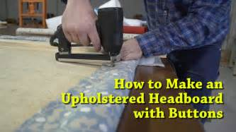 Padded Headboard Diy by How To Make An Upholstered Headboard With Buttons Youtube