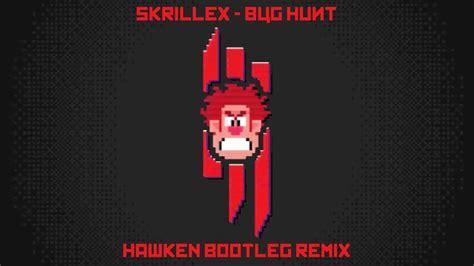 skrillex bug hunt skrillex bug hunt hawken remix youtube